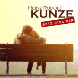 Heinz-Rudolf-Kunze-_Setz-dich-her-Single-Cover-250×250